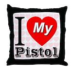 I Love My Pistol Throw Pillow