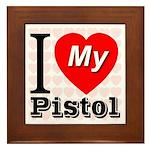 I Love My Pistol Framed Tile
