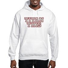 Titan This! Hoodie