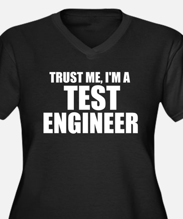 Trust Me, I'm A Test Engineer Plus Size T-Shir