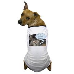 CAT NAP HUMOR Dog T-Shirt