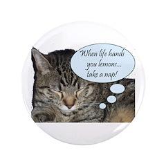 "CAT NAP HUMOR 3.5"" Button"