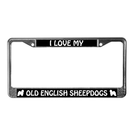 I Love My Old English Sheepdogs License Frame