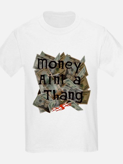 Money ain't a Thang T-Shirt