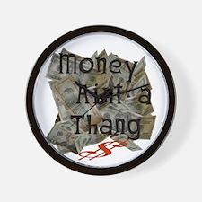Money ain't a Thang Wall Clock