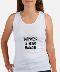 Happiness is being Malachi Women's Tank Top