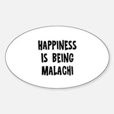 Happiness is being Malachi Oval Decal