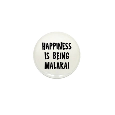 Happiness is being Malakai Mini Button
