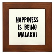 Happiness is being Malakai Framed Tile