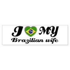 I love my Brazilian Wife Bumper Bumper Sticker
