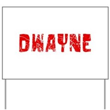 Dwayne Faded (Red) Yard Sign
