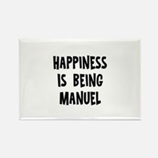 Happiness is being Manuel Rectangle Magnet