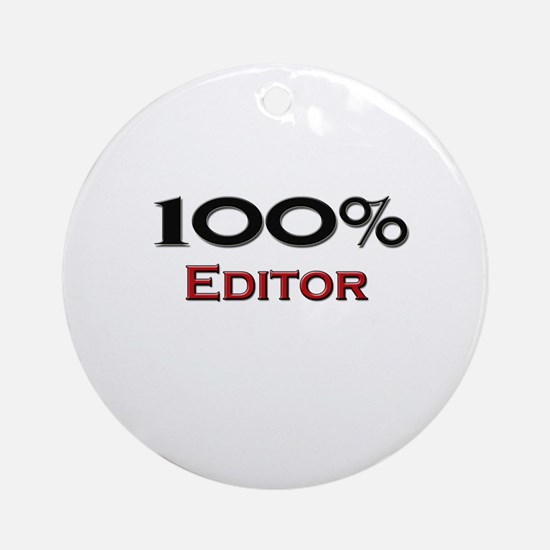 100 Percent Editor Ornament (Round)
