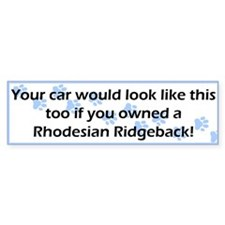 Your Car Rhodesian Ridgeback Bumper Bumper Sticker