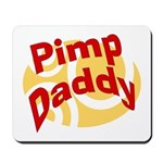 Pimp Daddy Mousepad