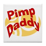 Pimp Daddy Tile Coaster
