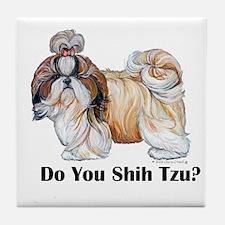 Do You Shih Tzu? Tile Coaster