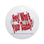 Hey! Who's Your Daddy? Keepsake (Round)
