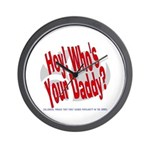 Hey! Who's Your Daddy? Wall Clock