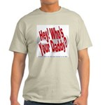 Hey! Who's Your Daddy? Ash Grey T-Shirt
