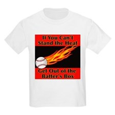 IF YOU CAN'T STAND THE HEAT T-Shirt
