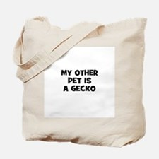 my other pet is a gecko Tote Bag