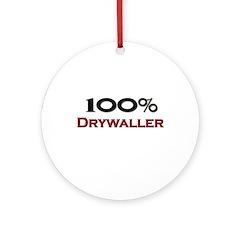 100 Percent Drywaller Ornament (Round)