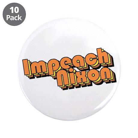 "Impeach Nixon! 3.5"" Button (10 pack)"