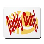 Daddy Duty Mousepad