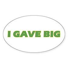 I Gave Big Oval Decal