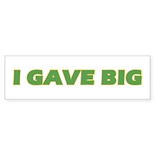 I Gave Big Bumper Car Sticker