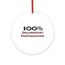 100 Percent Documentary Photographer Ornament (Rou