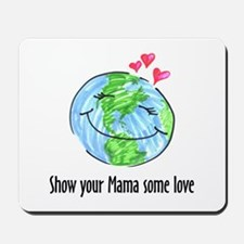 show your Mama some love Mousepad