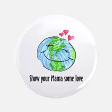 "show your Mama some love 3.5"" Button"