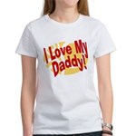 I Love My Daddy Women's T-Shirt