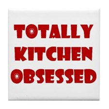 Totally Kitchen Obsessed Tile Coaster
