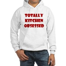 Totally Kitchen Obsessed Hoodie