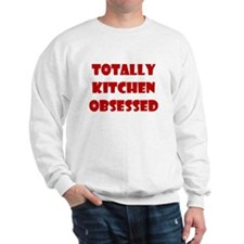Totally Kitchen Obsessed Sweatshirt