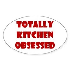 Totally Kitchen Obsessed Oval Decal