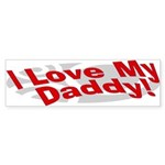 I Love My Daddy Bumper Sticker