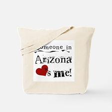 Someone in Arizona Tote Bag