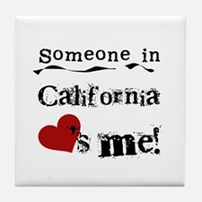 Someone in California Tile Coaster