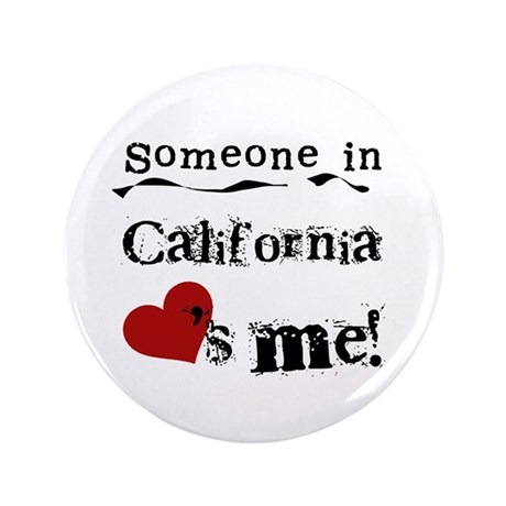 """Someone in California 3.5"""" Button"""