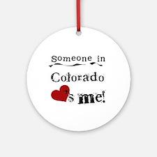 Someone in Colorado Ornament (Round)
