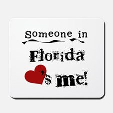 Someone in Florida Mousepad