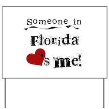 Someone in Florida Yard Sign