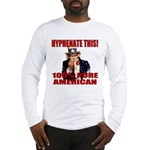 Hyphenate THIS! Angry American Long Sleeve T-Shirt