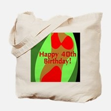 Happy 40th Birthday! Tote Bag