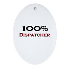100 Percent Dispatcher Oval Ornament