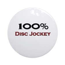 100 Percent Disc Jockey Ornament (Round)